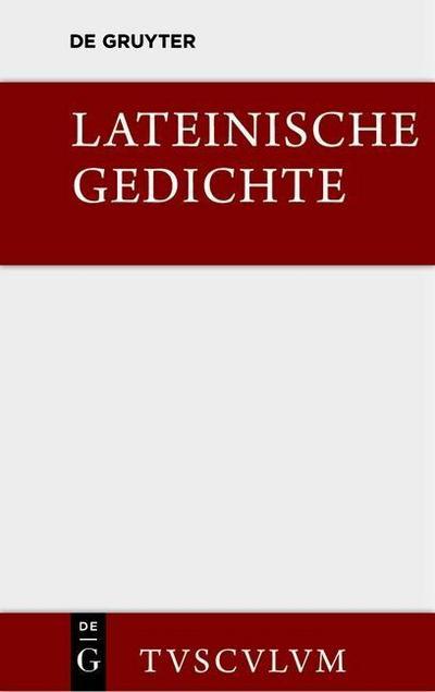 Lateinische Gedichte im Urtext mit den schönsten Übertragungen deutscher Dichter