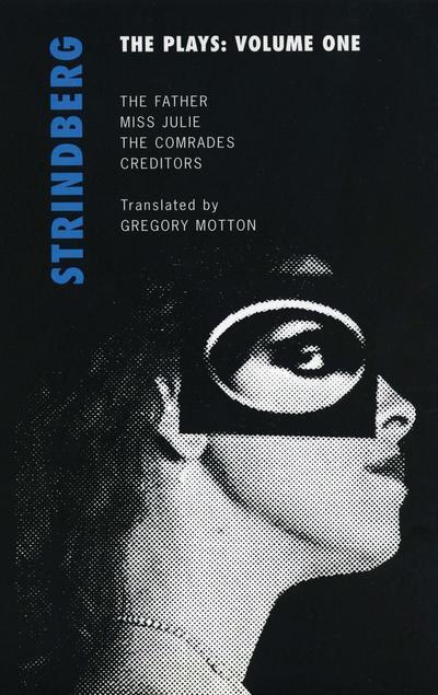 Strindberg: The Plays: Volume One