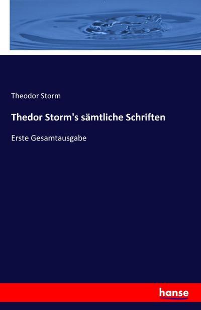 Thedor Storm's sämtliche Schriften