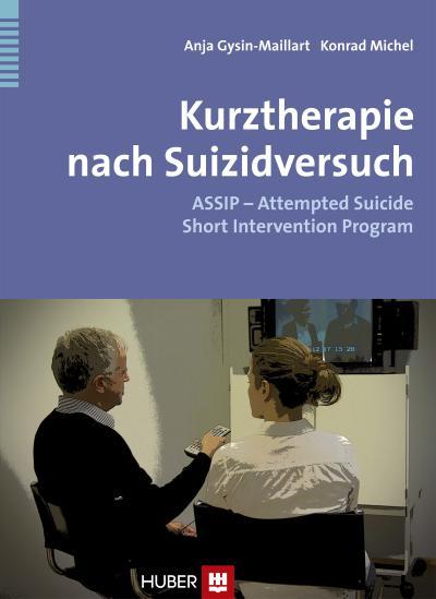 Kurztherapie nach Suizidversuch: ASSIP – Attempted Suicide Short Intervention Program. Therapiemanual