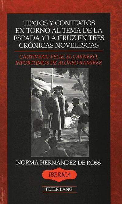Textos y Contextos en Torno al Tema de la Espada y la Cruz en tres Crónicas Novelescas