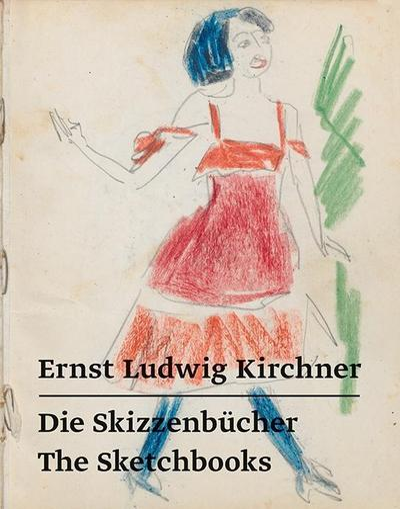 Ernst Ludwig Kirchner - Die Skizzenbücher / The Sketchbooks