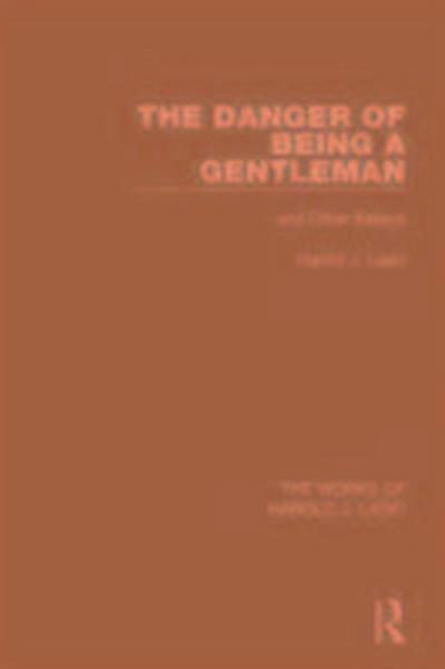 The Danger of Being a Gentleman (Works of Harold J. Laski)