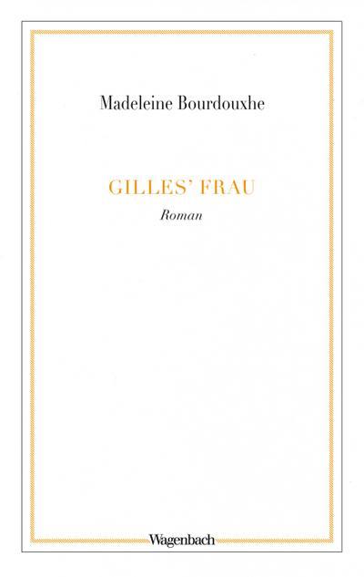 Gilles' Frau