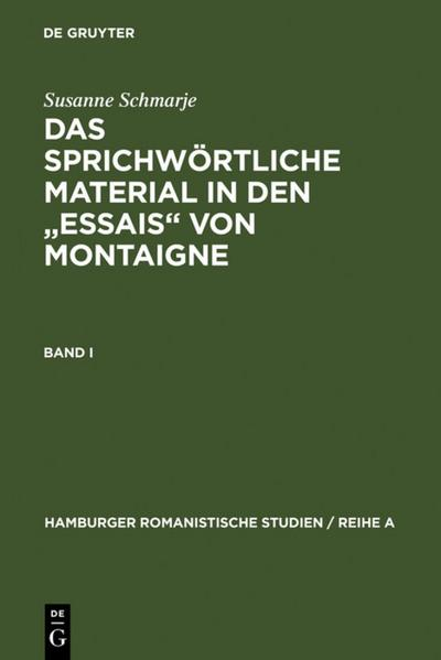 Das sprichwörtliche Material in den 'Essais' von Montaigne, 2 Teile