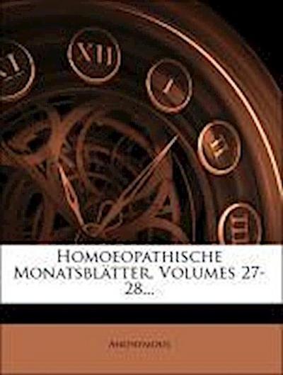 Homoeopathische Monatsblätter, Volumes 27-28...