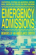 Emergency Admissions: Memoirs of an Ambulance ...