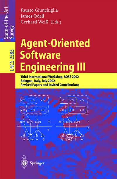 Agent oriented software engineering III : third international workshop ; revised papers and invited contributions