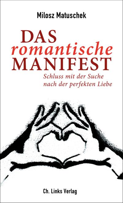 Das romantische Manifest; Schluss mit der Suche nach der perfekten Liebe; Deutsch