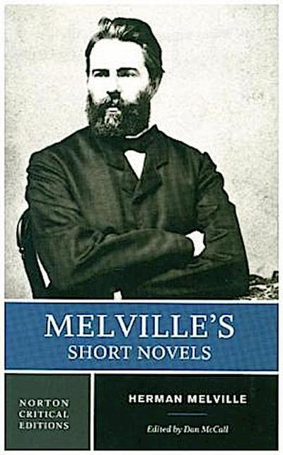 Melville's Short Novels: Authoritative Texts, Contexts, Criticism