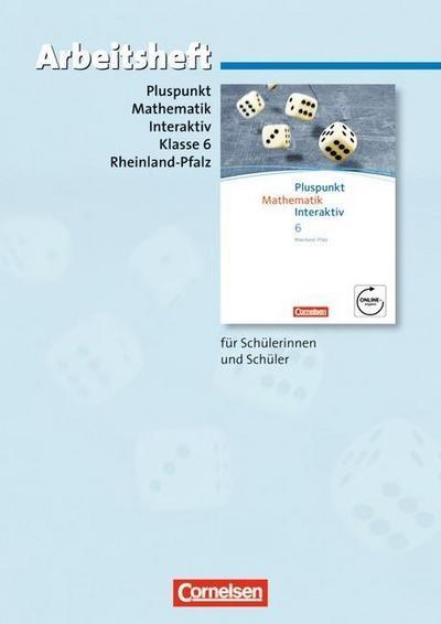 Pluspunkt Mathematik interaktiv 6. Schuljahr. Arbeitsheft mit eingelegten Lösungen. Realschule Plus Rheinland-Pfalz