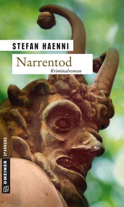 Narrentod; Ein Kriminalroman aus dem Berner Oberland   ; Krimi im Gmeiner-Verlag; Deutsch;  -