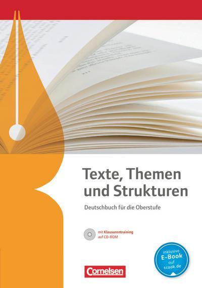 Texte, Themen und Strukturen. Schülerbuch mit Klausurtraining auf CD-ROM