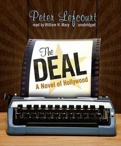 The Deal: A Novel of Hollywood