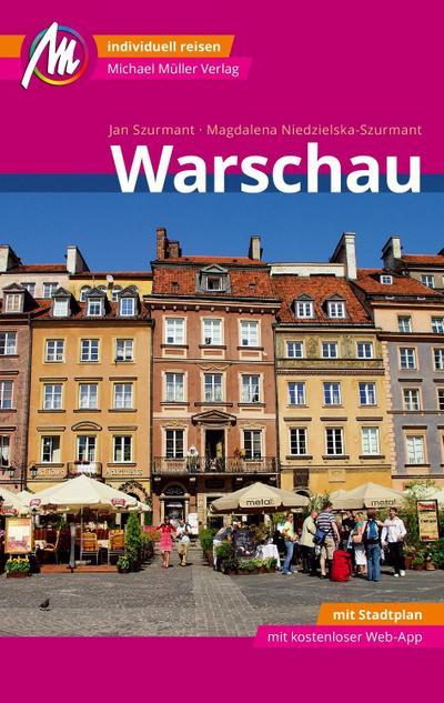 Warschau Reiseführer Michael Müller Verlag; Individuell reisen mit vielen praktischen Tipps inkl. Web-App (MM-City); MM-City; Deutsch; 288 farb. Fotos