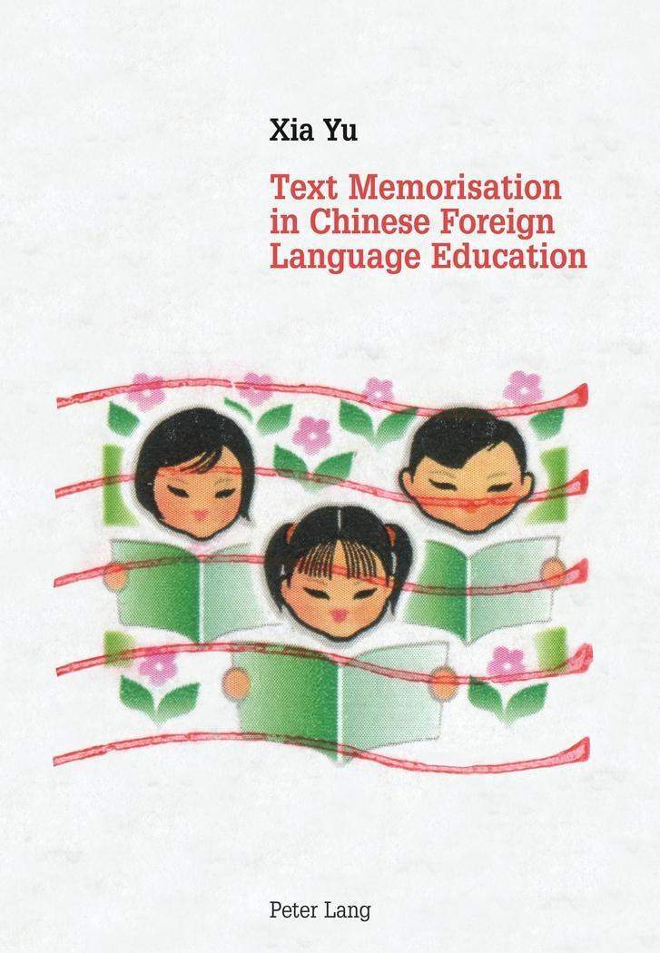 Text Memorisation in Chinese Foreign Language Education, Xia Yu
