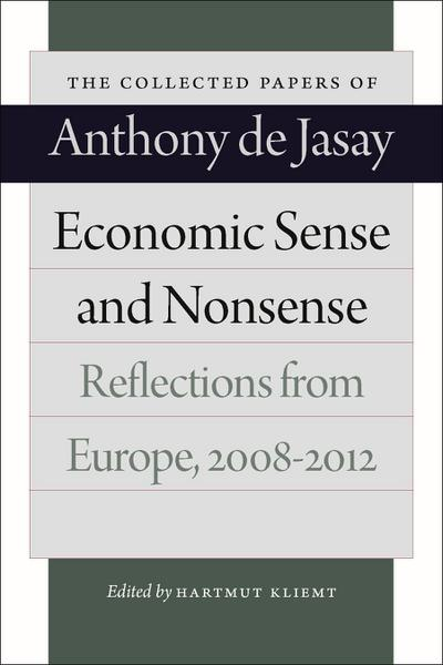 Economic Sense and Nonsense: Reflections from Europe, 2008-2012