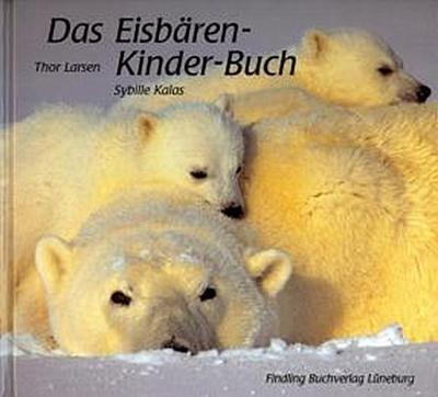Das Eisbären-Kinder-Buch