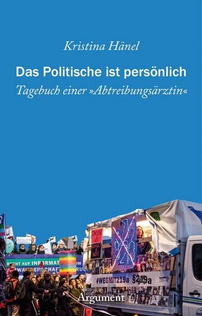 Das Politische ist persönlich; Tagebuch einer »Abtreibungsärztin«; Vorw. v. Jochimsen, Luc; Deutsch