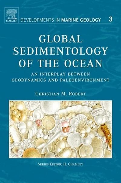 Global Sedimentology of the Ocean: An Interplay Between Geodynamics and Paleoenvironment