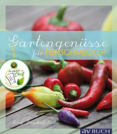 Gartengenüsse; für Feinschmecker; Beitr. v. Weidenweber, Christine; Deutsch