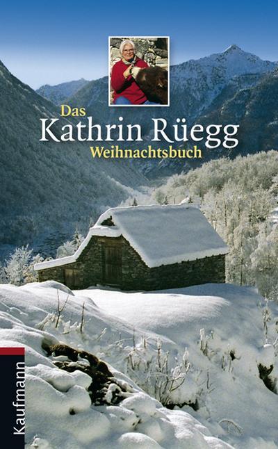 Das Kathrin Rüegg Weihnachtsbuch; Deutsch