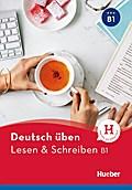 Deutsch üben Lesen & Schreiben B1