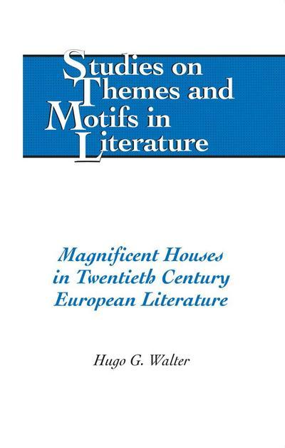 Magnificent Houses in Twentieth Century European Literature