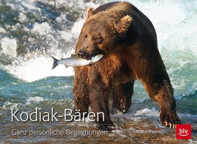 Kodiak-Bären exklusiv; Ganz persönliche Begegnungen   ; Deutsch; 140 farb. Abb. -
