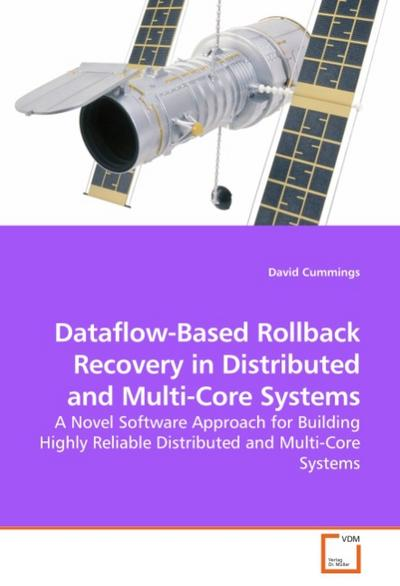 Dataflow-Based Rollback Recovery in Distributed and Multi-Core Systems