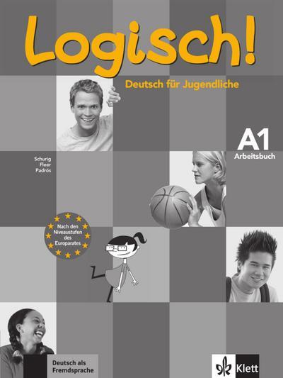 Logisch! A1: Deutsch für Jugendliche. Arbeitsbuch mit Audio-CD