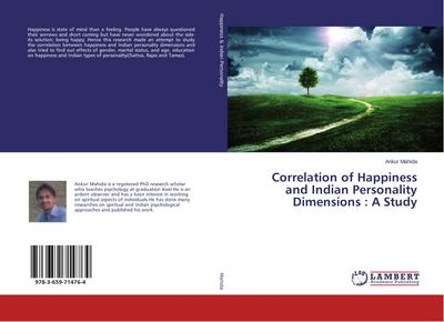 Correlation of Happiness and Indian Personality Dimensions : A Study