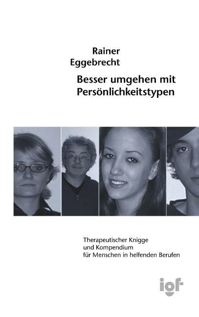 Besser umgehen mit Persönlichkeitstypen Rainer Eggebrecht