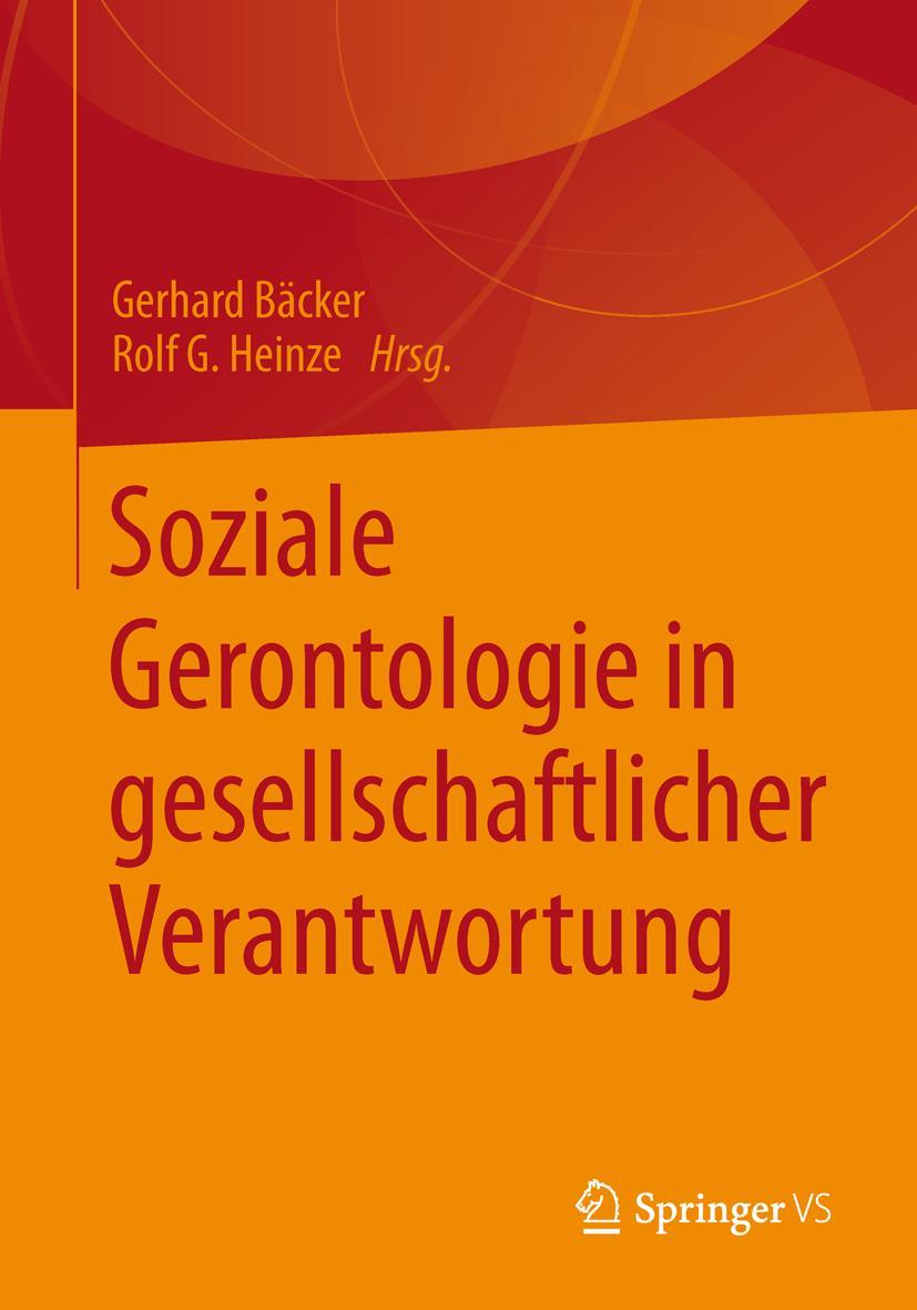 Soziale Gerontologie in gesellschaftlicher Verantwortung, Gerhard Bäcker