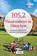 München entdecken: Kleine Auszeit München. 105,2 wunderbare Pausenideen zwischen 5 und 55 Minuten. München für Insider mit Geheimtipps für Münchner. ... für den Alltag, Wellness und Kurztrips