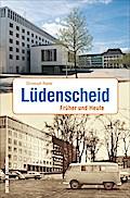 Lüdenscheid; Früher und Heute; Zeitsprünge; D ...