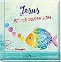 Jesus ist mir immer nah: Kindergebete
