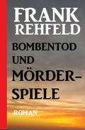 Bombentod und Mörderspiele