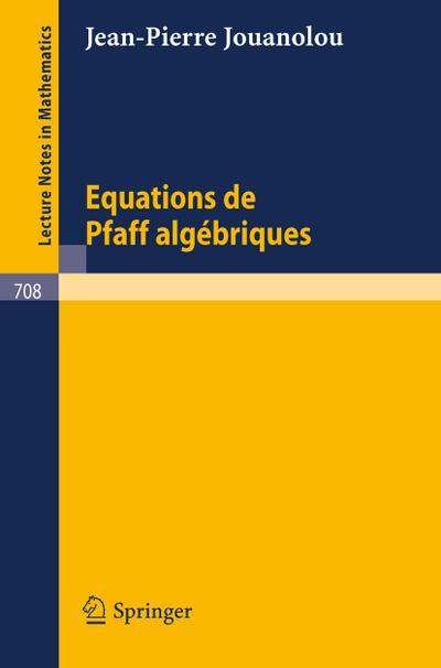 Equations de Pfaff algebriques