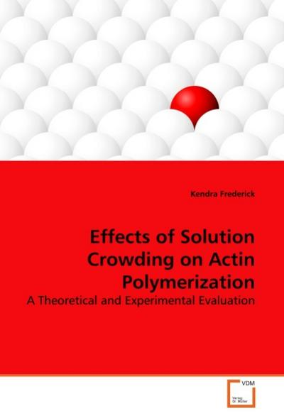 Effects of Solution Crowding on Actin Polymerization