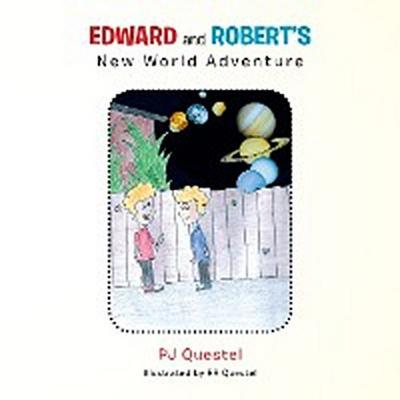 Edward and Robert's  New World Adventure