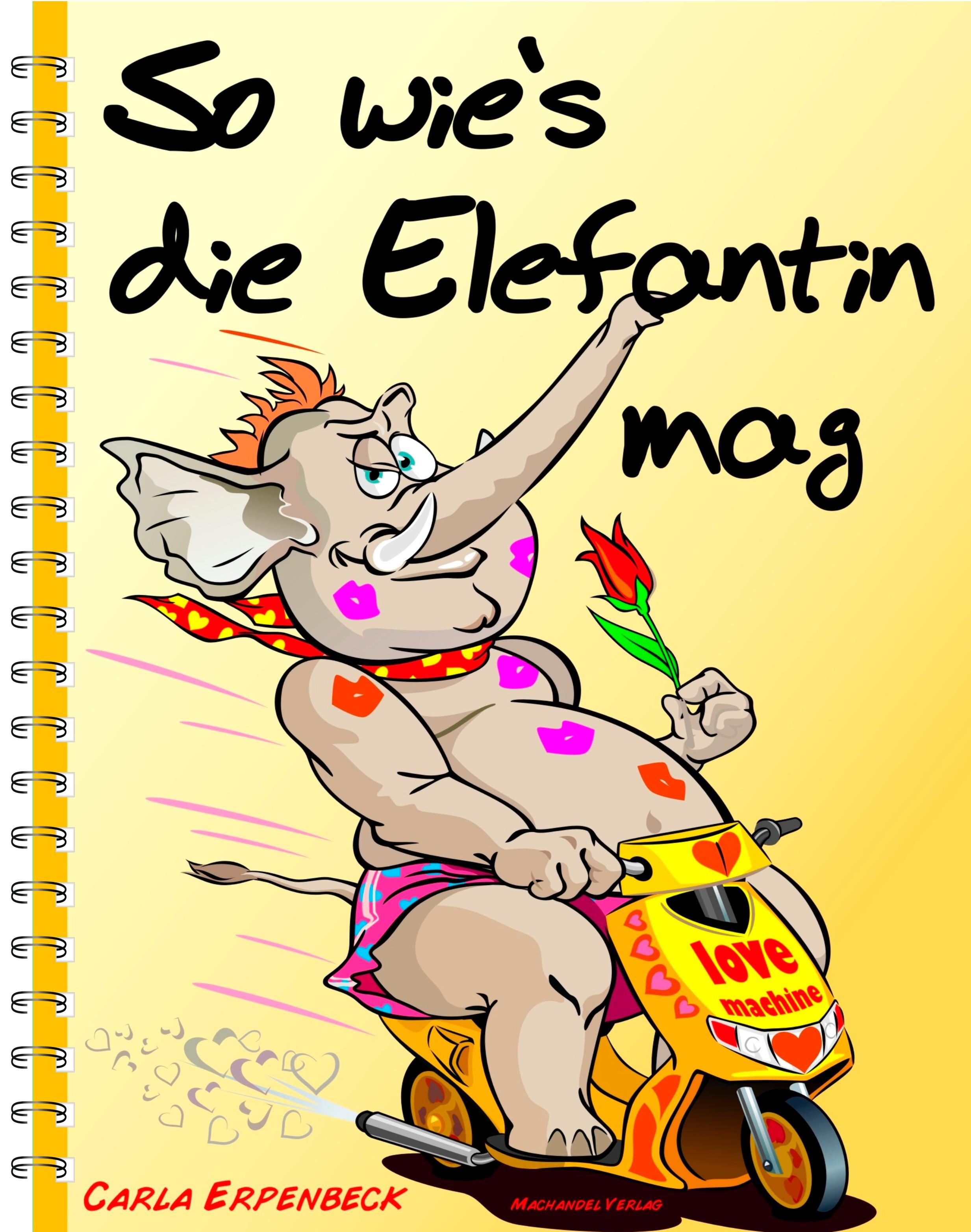 Carla Erpenbeck ~ So wie´s die Elefantin mag 9783939727484