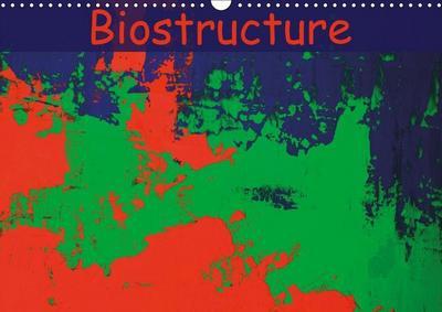 Biostructure (Wall Calendar 2019 DIN A3 Landscape)