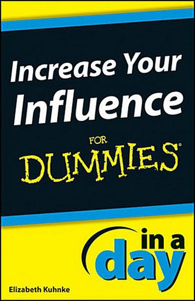 Increase Your Influence In A Day For Dummies