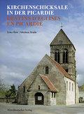 Kirchenschicksale in der Picardie. Destins d' ...