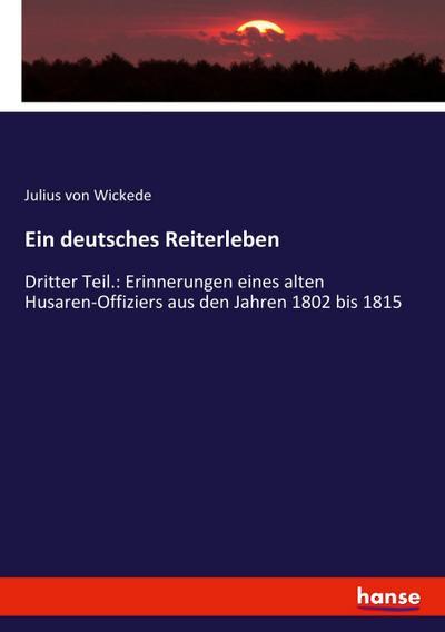 Ein deutsches Reiterleben