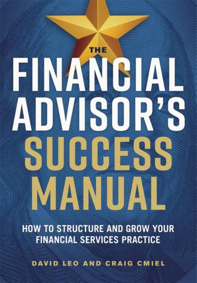 The Financial Advisor's Success Manual