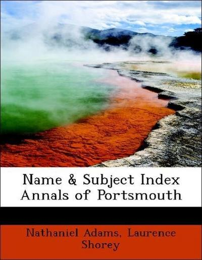 Name & Subject Index Annals of Portsmouth
