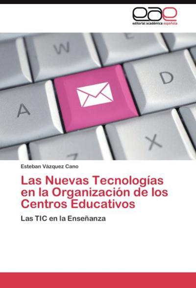 Las Nuevas Tecnologías en la Organización de los Centros Educativos