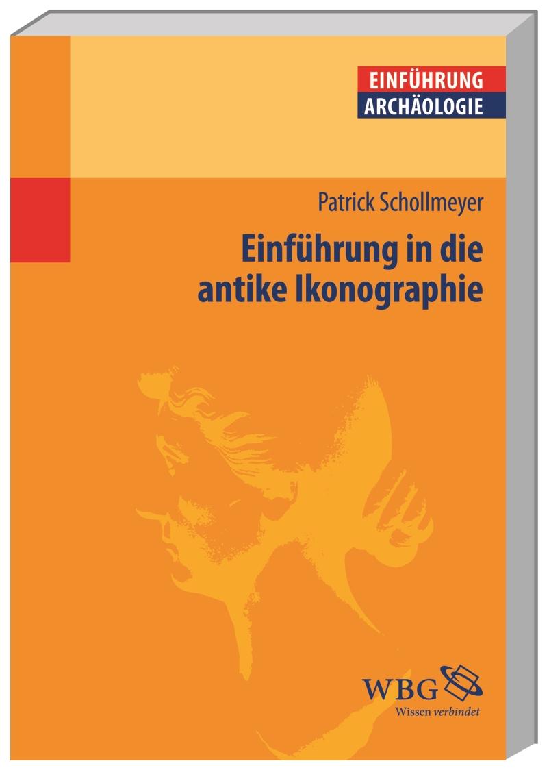 Einführung in die antike Ikonographie Patrick Schollmeyer